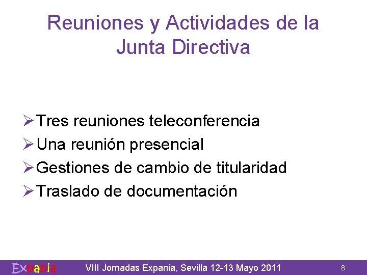 Reuniones y Actividades de la Junta Directiva Ø Tres reuniones teleconferencia Ø Una reunión
