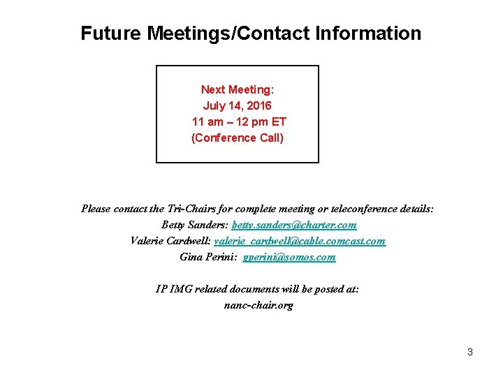 Future Meetings/Contact Information Next Meeting: July 14, 2016 11 am – 12 pm ET