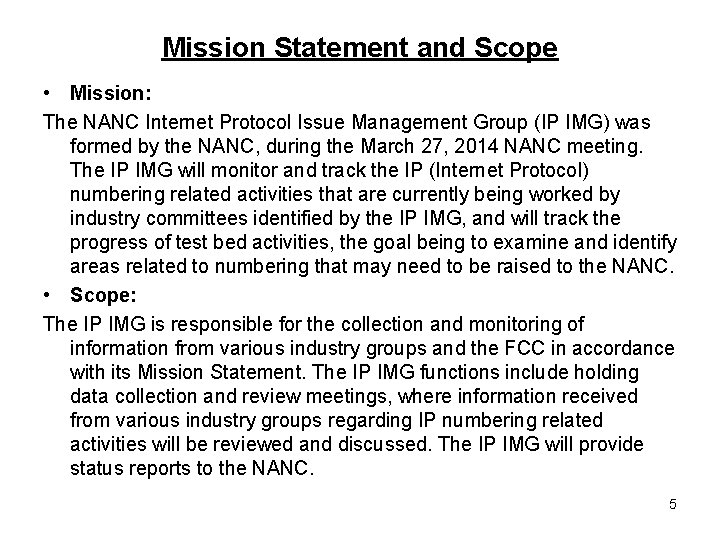 Mission Statement and Scope • Mission: The NANC Internet Protocol Issue Management Group (IP