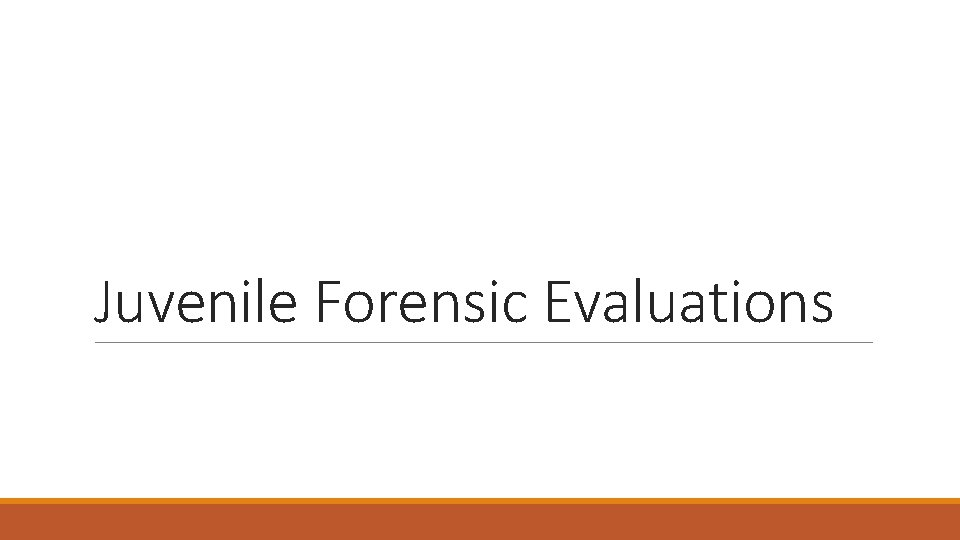Juvenile Forensic Evaluations