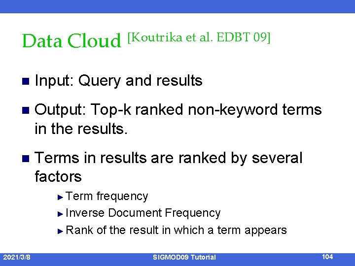 Data Cloud [Koutrika et al. EDBT 09] n Input: Query and results n Output: