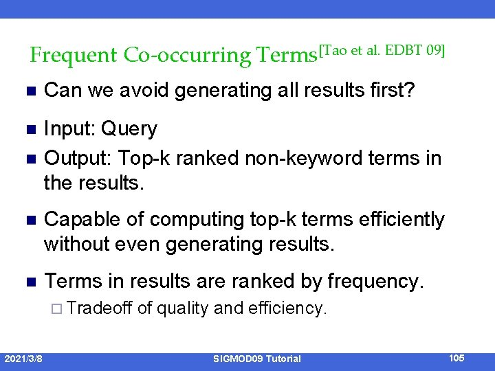 Frequent Co-occurring Terms[Tao et al. EDBT 09] n Can we avoid generating all results
