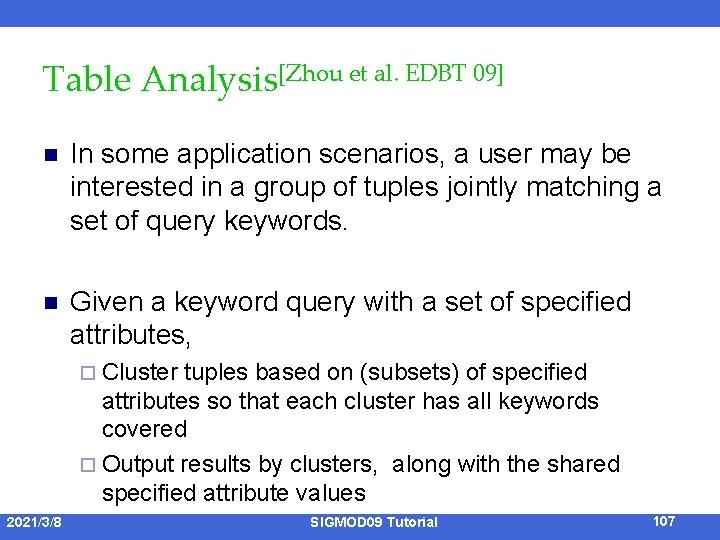 Table Analysis[Zhou et al. EDBT 09] n In some application scenarios, a user may