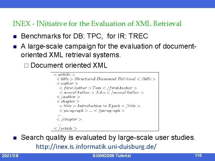 INEX - INitiative for the Evaluation of XML Retrieval n n n 2021/3/8 Benchmarks
