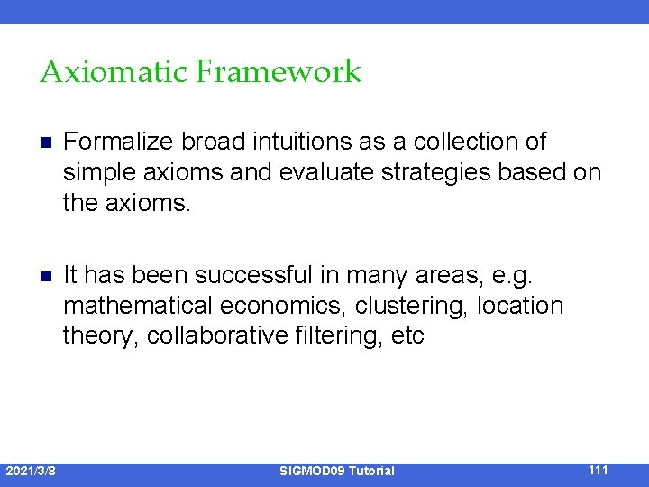 Axiomatic Framework n Formalize broad intuitions as a collection of simple axioms and evaluate