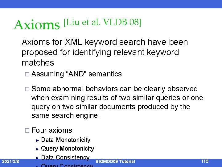 Axioms [Liu et al. VLDB 08] Axioms for XML keyword search have been proposed
