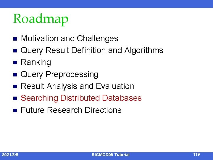 Roadmap n n n n 2021/3/8 Motivation and Challenges Query Result Definition and Algorithms