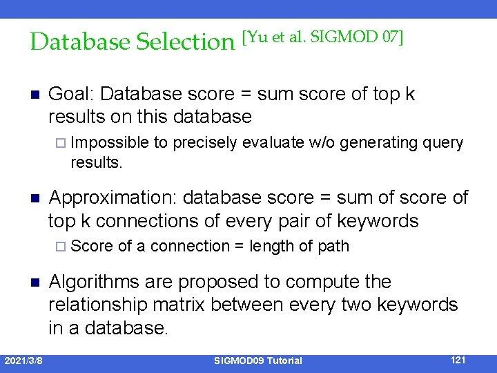 Database Selection [Yu et al. SIGMOD 07] n Goal: Database score = sum score