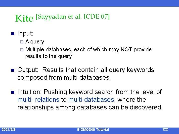 Kite [Sayyadan et al. ICDE 07] n Input: A query ¨ Multiple databases, each