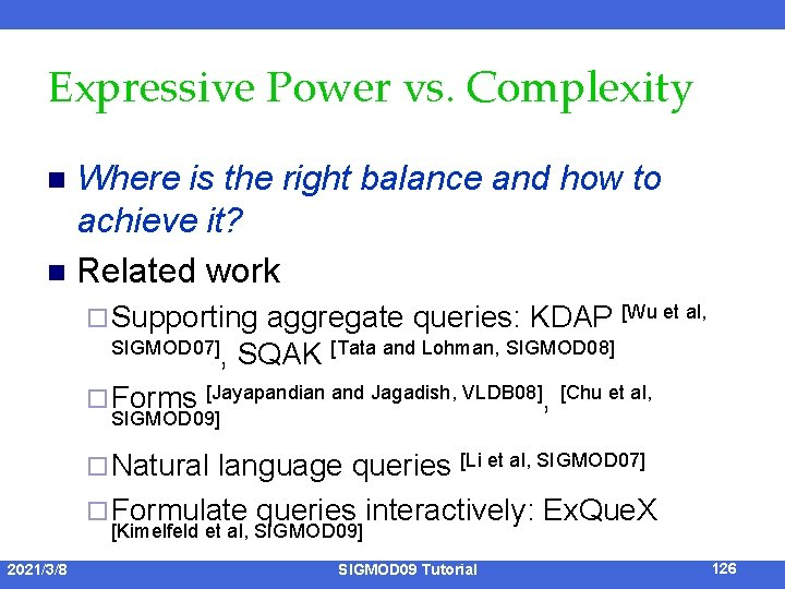 Expressive Power vs. Complexity Where is the right balance and how to achieve it?