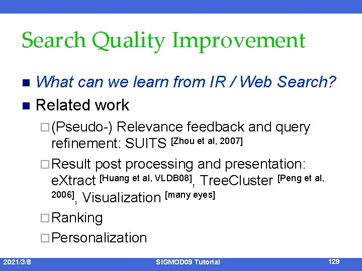 Search Quality Improvement What can we learn from IR / Web Search? n Related