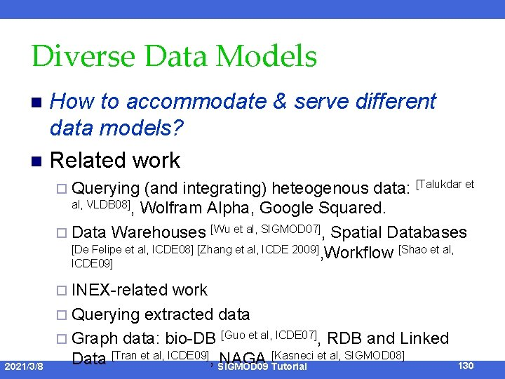 Diverse Data Models How to accommodate & serve different data models? n Related work
