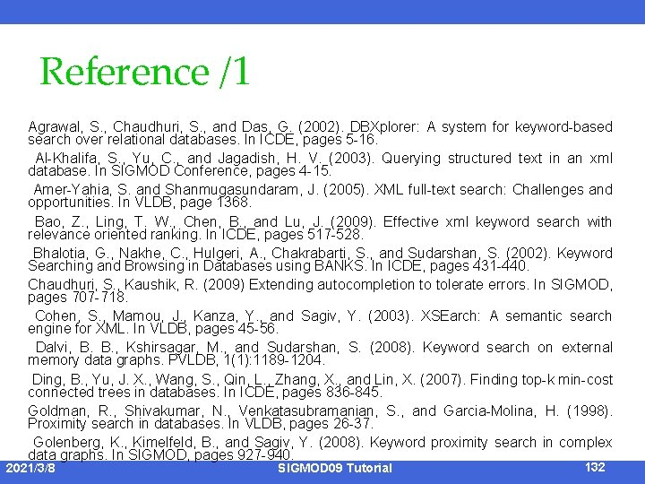 Reference /1 Agrawal, S. , Chaudhuri, S. , and Das, G. (2002). DBXplorer: A