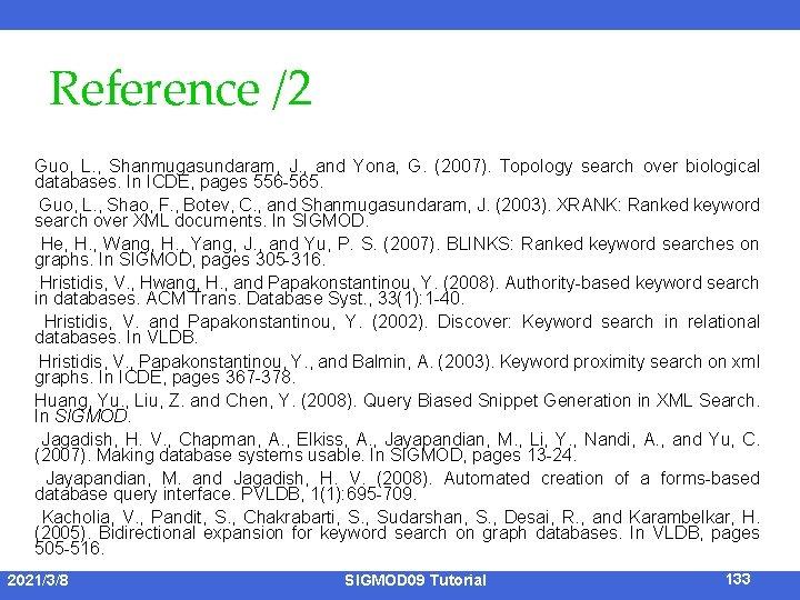 Reference /2 Guo, L. , Shanmugasundaram, J. , and Yona, G. (2007). Topology search