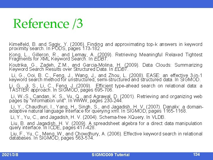 Reference /3 Kimelfeld, B. and Sagiv, Y. (2006). Finding and approximating top-k answers in