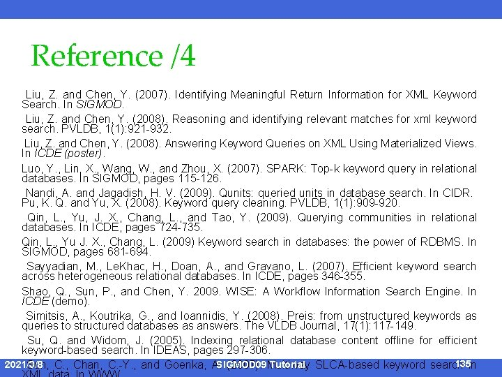 Reference /4 Liu, Z. and Chen, Y. (2007). Identifying Meaningful Return Information for XML