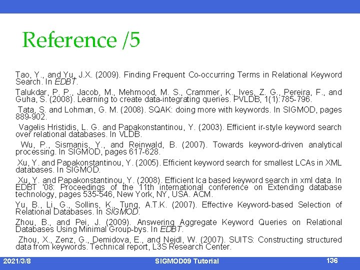 Reference /5 Tao, Y. , and Yu, J. X. (2009). Finding Frequent Co-occurring Terms