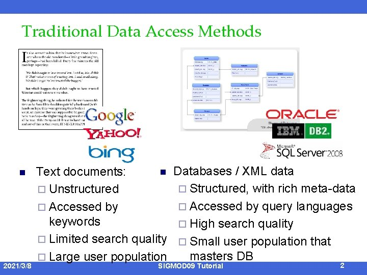 Traditional Data Access Methods n 2021/3/8 n Text documents: ¨ Unstructured ¨ Accessed by