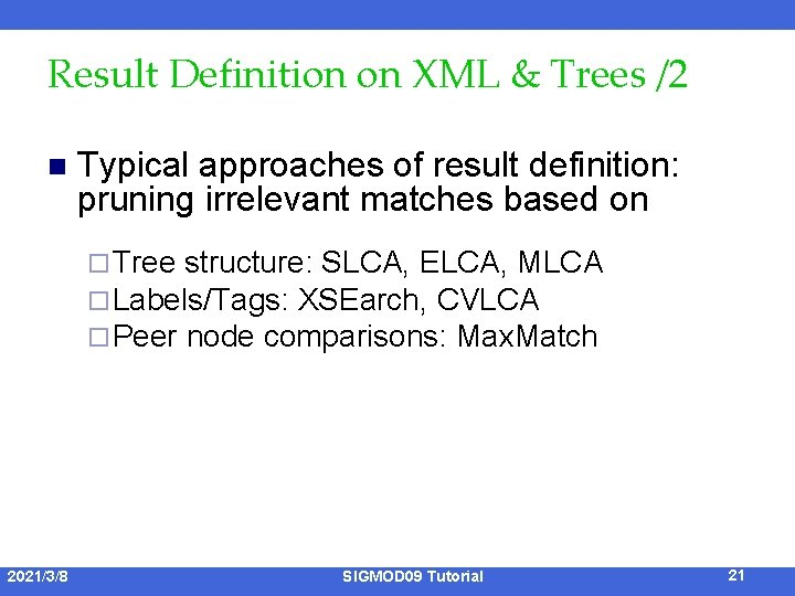 Result Definition on XML & Trees /2 n Typical approaches of result definition: pruning