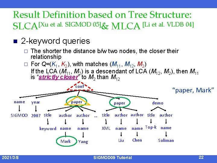 Result Definition based on Tree Structure: SLCA[Xu et al. SIGMOD 05]& MLCA [Li et