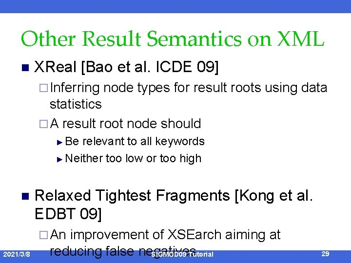 Other Result Semantics on XML n XReal [Bao et al. ICDE 09] ¨ Inferring