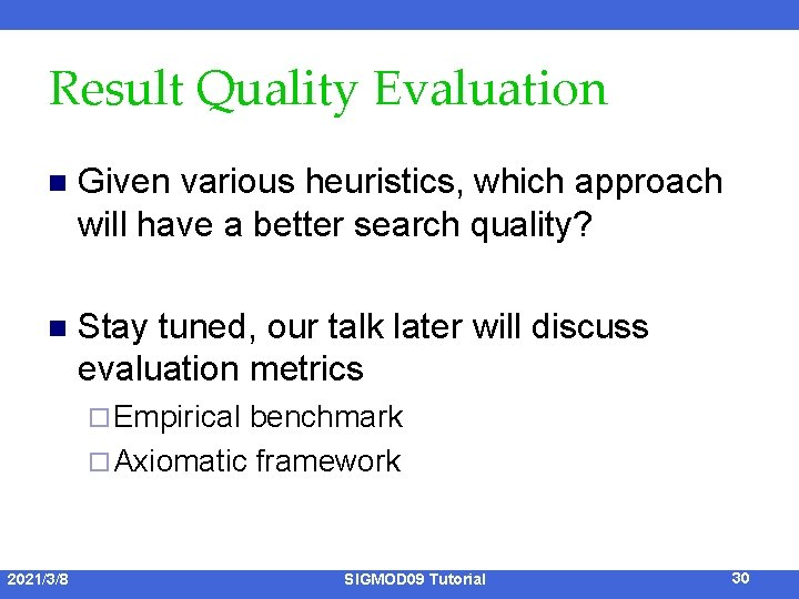Result Quality Evaluation n Given various heuristics, which approach will have a better search