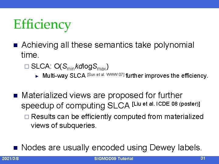 Efficiency n Achieving all these semantics take polynomial time. ¨ SLCA: ► n O(Sminkdlog.