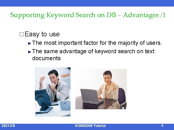 Supporting Keyword Search on DB – Advantages /1 ¨ Easy to use ► The