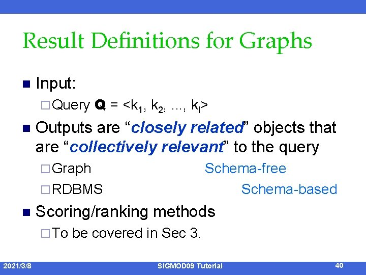 Result Definitions for Graphs n Input: ¨ Query n Q = <k 1, k
