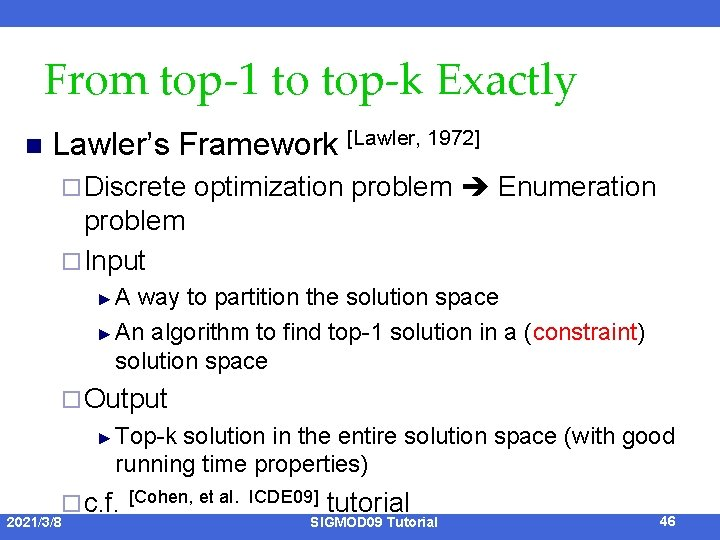 From top-1 to top-k Exactly n Lawler's Framework [Lawler, 1972] ¨ Discrete optimization problem
