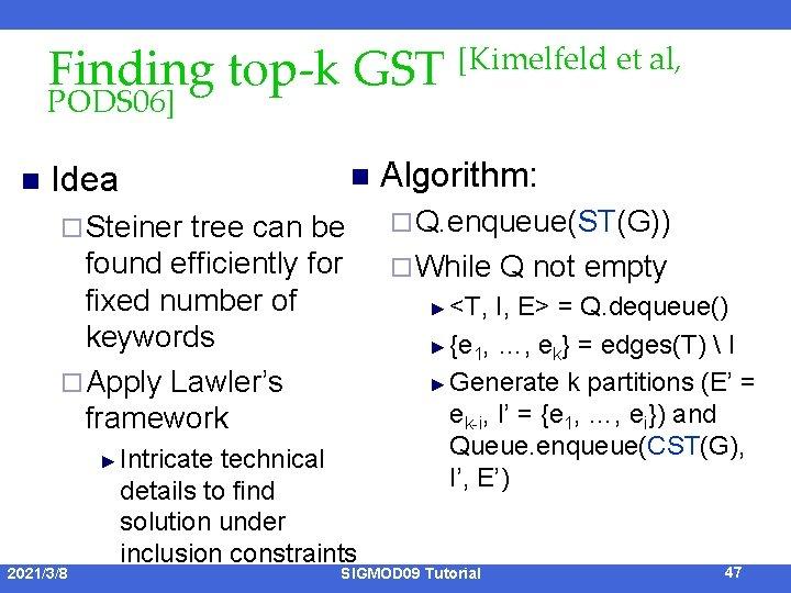 Finding top-k GST PODS 06] n Idea n ¨ Steiner tree can be found