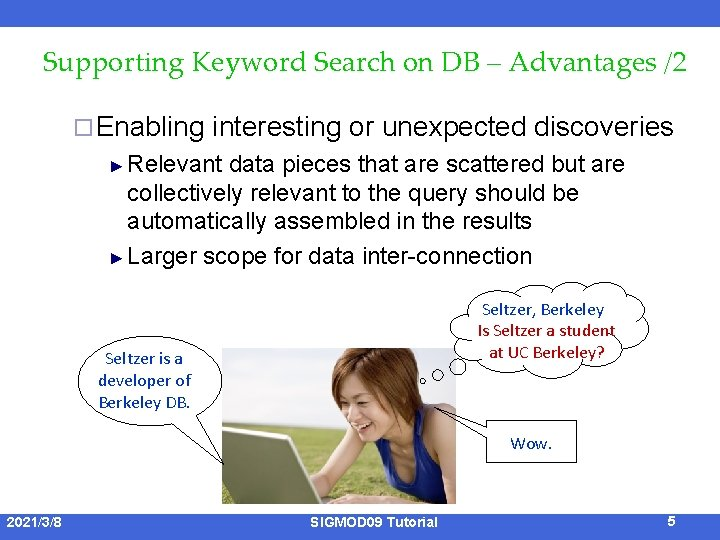 Supporting Keyword Search on DB – Advantages /2 ¨ Enabling interesting or unexpected discoveries
