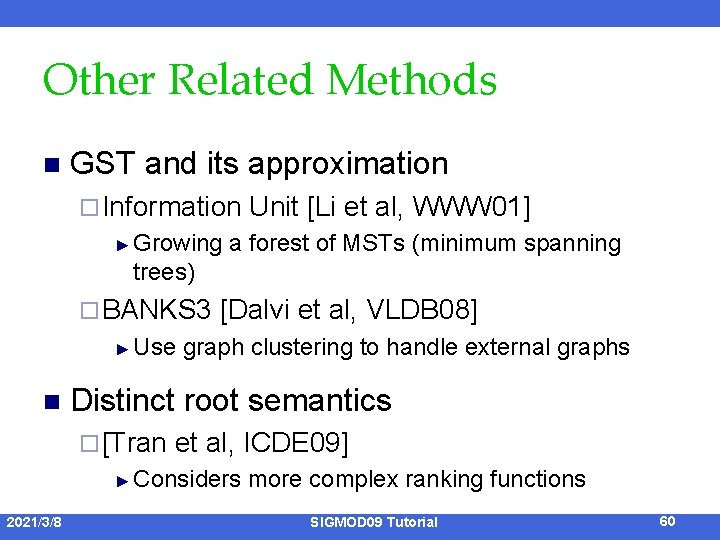 Other Related Methods n GST and its approximation ¨ Information ► Growing Unit [Li