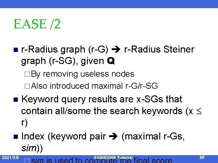 EASE /2 n r-Radius graph (r-G) r-Radius Steiner graph (r-SG), given Q ¨ By