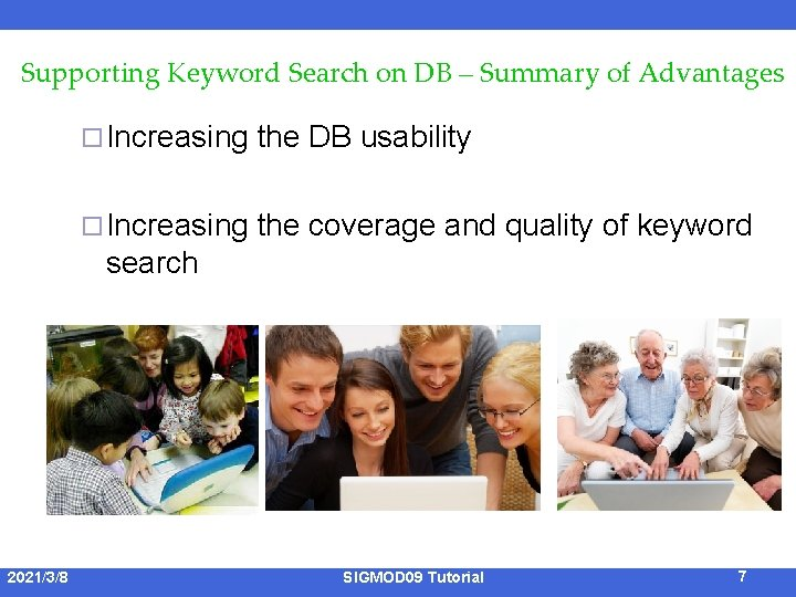 Supporting Keyword Search on DB – Summary of Advantages ¨ Increasing the DB usability