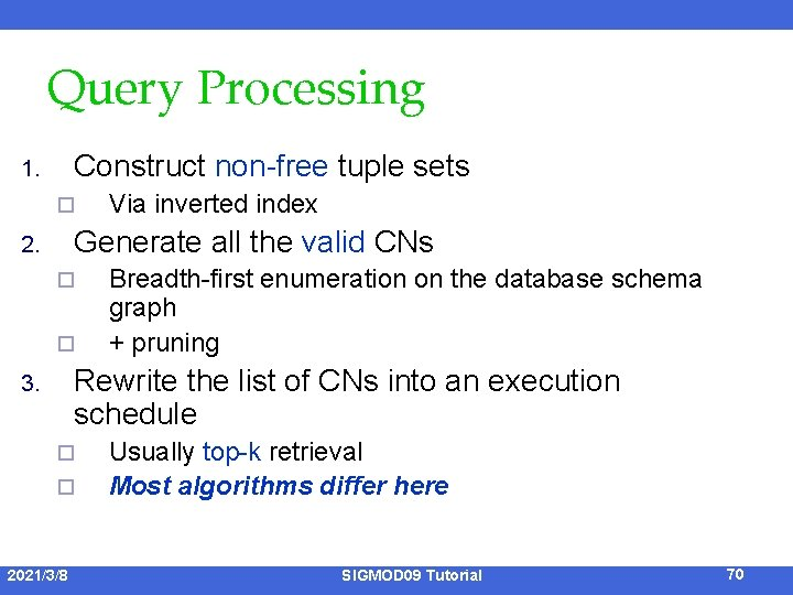 Query Processing Construct non-free tuple sets 1. ¨ Via inverted index Generate all the