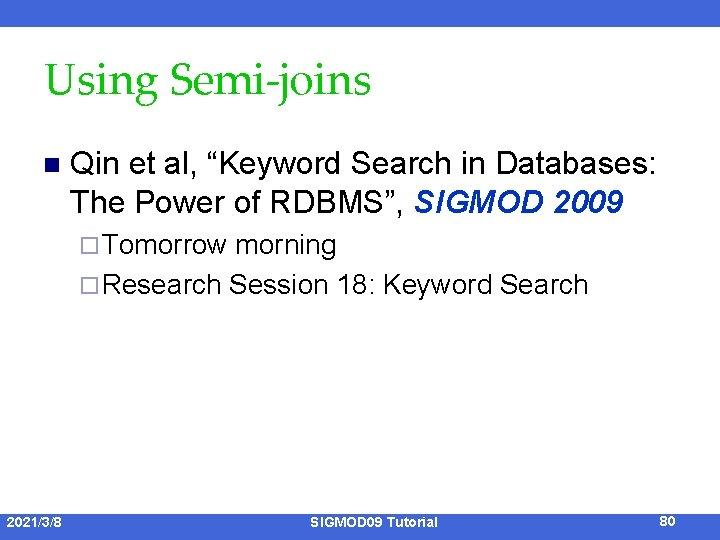 "Using Semi-joins n Qin et al, ""Keyword Search in Databases: The Power of RDBMS"","