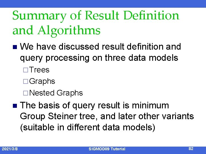 Summary of Result Definition and Algorithms n We have discussed result definition and query