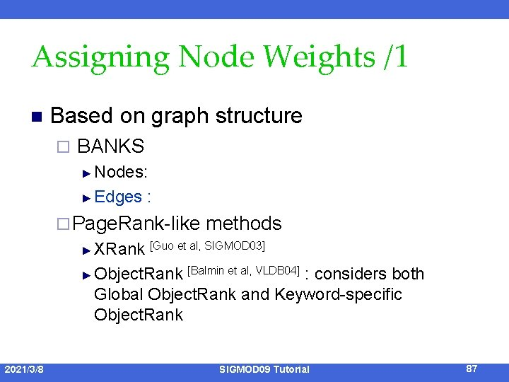 Assigning Node Weights /1 n Based on graph structure ¨ BANKS ► Nodes: ►