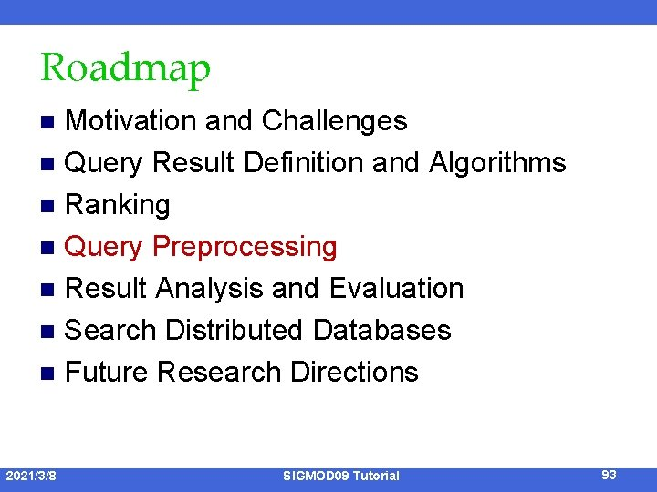 Roadmap Motivation and Challenges n Query Result Definition and Algorithms n Ranking n Query