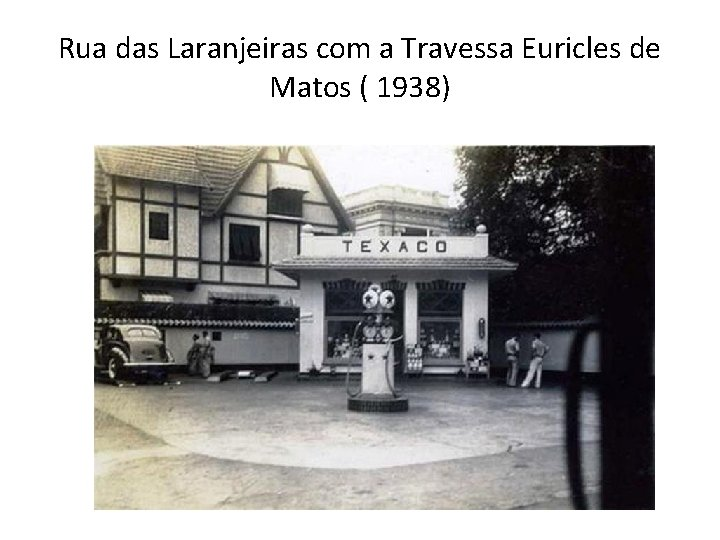 Rua das Laranjeiras com a Travessa Euricles de Matos ( 1938)