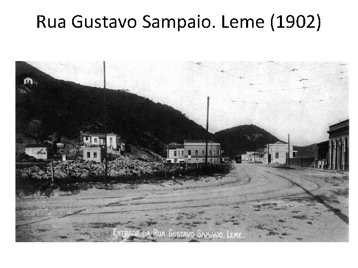 Rua Gustavo Sampaio. Leme (1902)