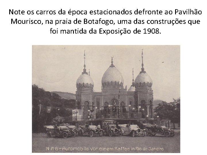 Note os carros da época estacionados defronte ao Pavilhão Mourisco, na praia de Botafogo,