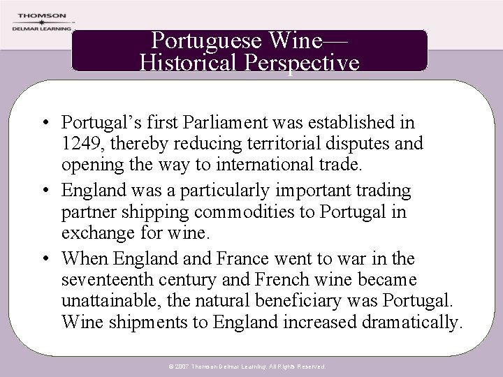 Portuguese Wine— Historical Perspective • Portugal's first Parliament was established in 1249, thereby reducing