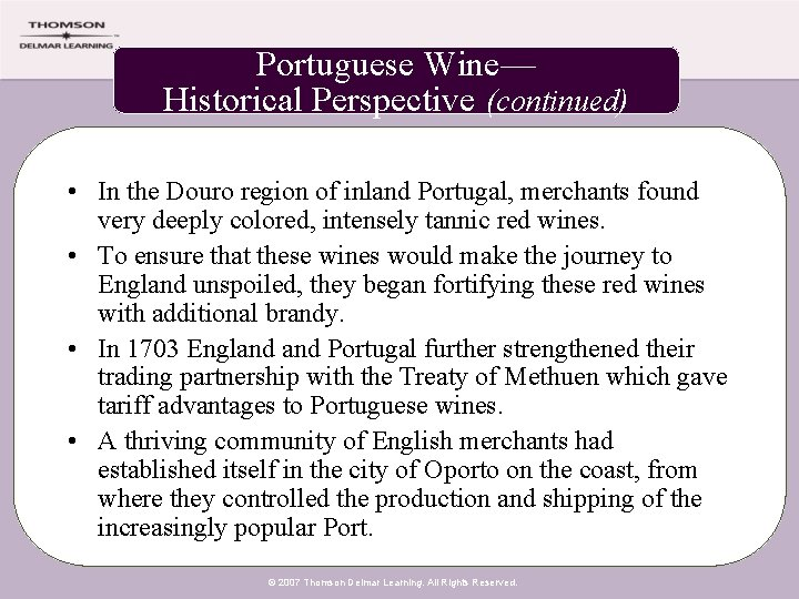 Portuguese Wine— Historical Perspective (continued) • In the Douro region of inland Portugal, merchants