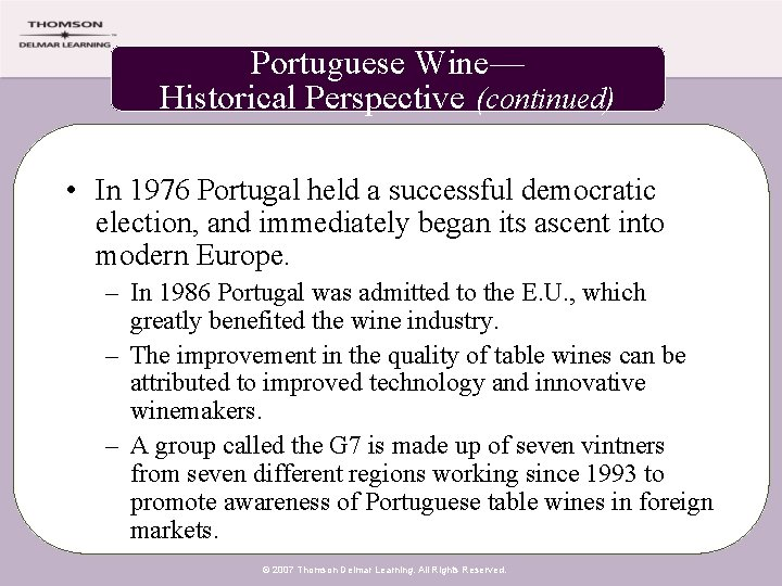 Portuguese Wine— Historical Perspective (continued) • In 1976 Portugal held a successful democratic election,