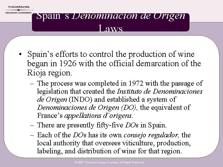 Spain's Denominación de Origen Laws • Spain's efforts to control the production of wine
