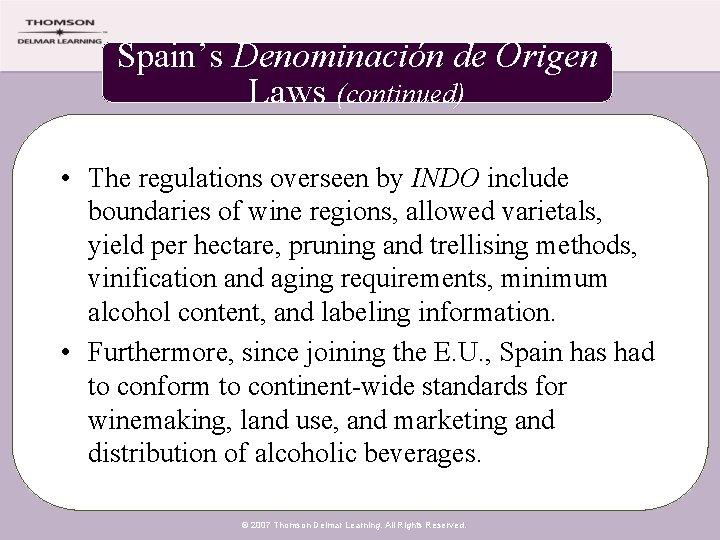 Spain's Denominación de Origen Laws (continued) • The regulations overseen by INDO include boundaries