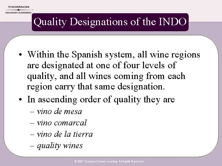 Quality Designations of the INDO • Within the Spanish system, all wine regions are