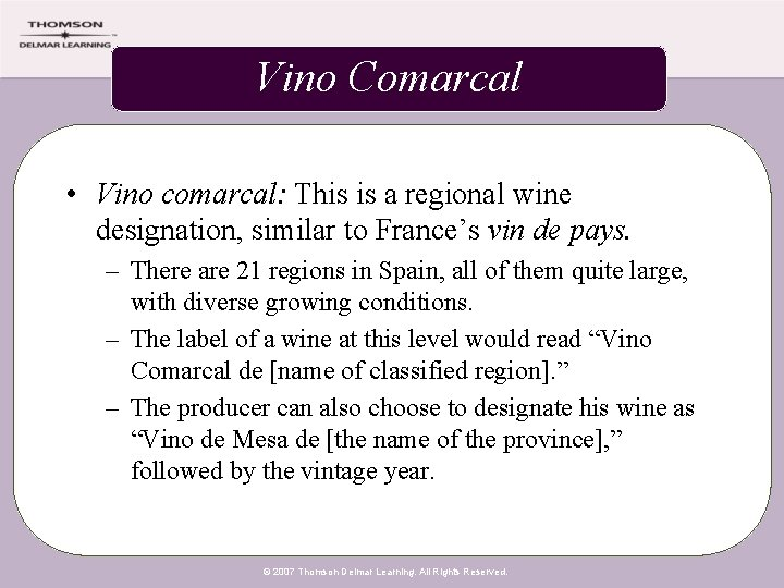 Vino Comarcal • Vino comarcal: This is a regional wine designation, similar to France's